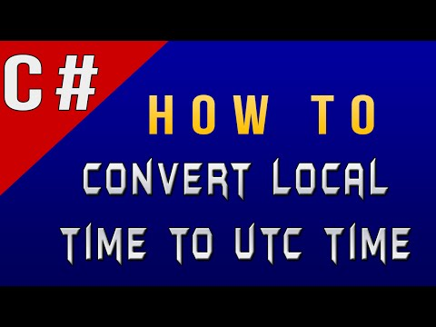 How to Convert Local Time to Universal Time in C#/Csharp
