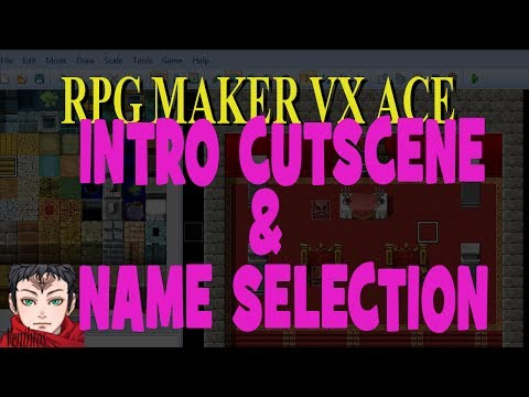 RPG Maker VX Ace Tutorial 10: Easy Intro Cutscene with Name Entry