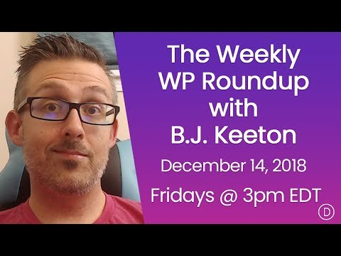 The Weekly WP Roundup with B.J. Keeton (December 14, 2018)