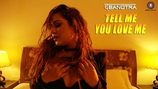 Da Banotra - Tell Me You Love Me ft. Kirti Chandela