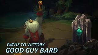 Paths to Victory: Good Guy Bard - League of Legends