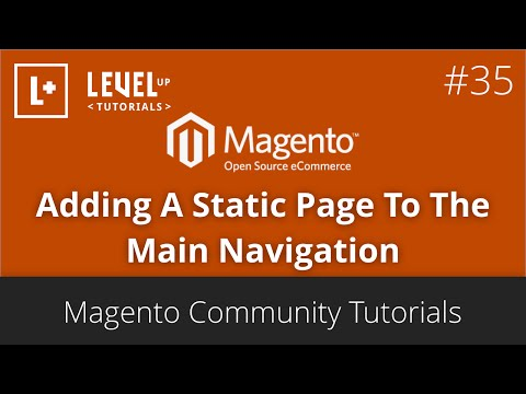 Magento Community Tutorials #35 - Adding A Static Page To The Main Navigation