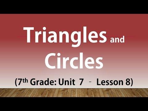 Triangles and Circles (7th Grade Unit 7 Lesson 8)