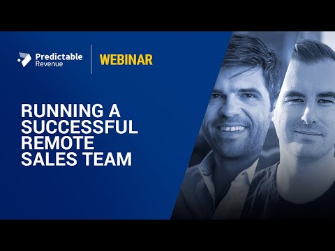 Running a Successful Remote Sales Team | Predictable Revenue