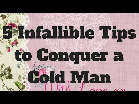 5 Infallible Tips to Conquer a Cold Man