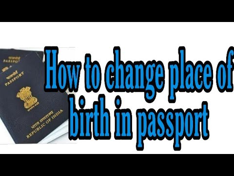 How to Change place of birth in Passport.