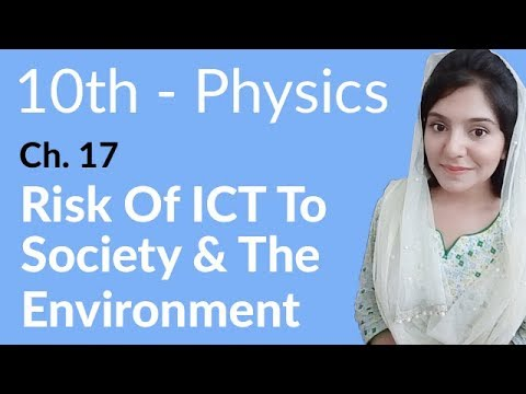 10th Class Physics Ch 17,Risk of ICT to Society & the Environment -Matric Part 2 Physics Chapter 17