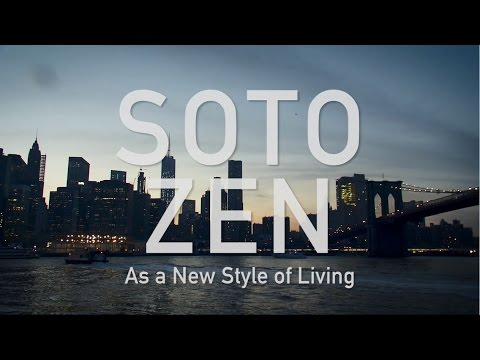 Soto Zen As a new style of living - Soto Zen Buddhism In North America