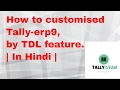 How Customised the tally by TDL features?