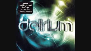 Delirium: Mixed By Dave Pearce - CD1