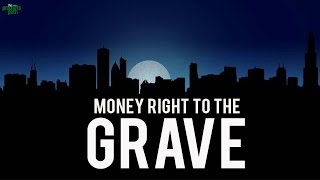 HE TOOK HIS MONEY TO THE GRAVE!