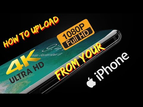 How to Upload 4k & 1080p Videos to YouTube From Your iPhone