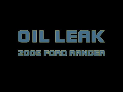 2005 Ford Ranger - How To Diagnose An Oil Leak Rear Main Oil Seal