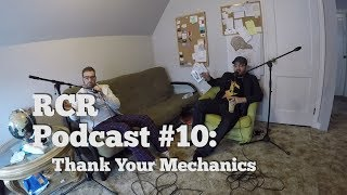 RCR Podcast #10: Thank Your Mechanic