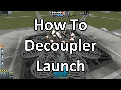 Kerbal Space Program - Decoupler Launching Guide