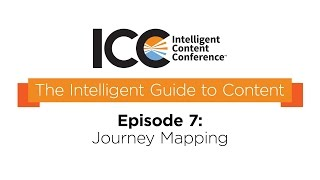 ICC Presents - The Intelligent Guide To Content Terms - Journey Mapping