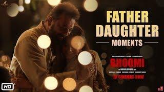 Bhoomi : Making Of Father Daughter Moments   Sanjay Dutt, Aditi Rao Hydari