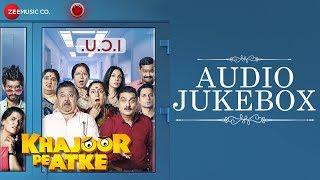 Khajoor Pe Atke - Full Movie Audio Jukebox   Manoj Pahwa, Vinay Pathak & Seema Pahwa   Bickram Ghosh