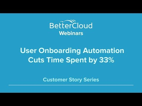 User Onboarding Automation Cuts Time Spent by 33% (Customer Story)