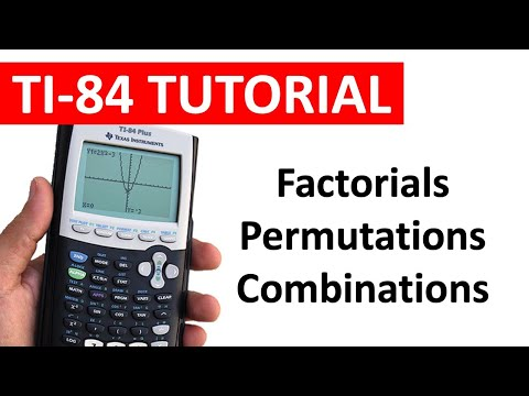 Factorials, Permutations, and Combinations on the TI-84