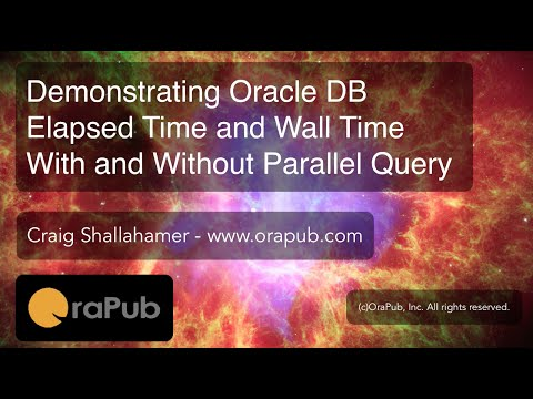 Demonstrating Oracle DB Elapsed Time and Wall Time With Parallel Query