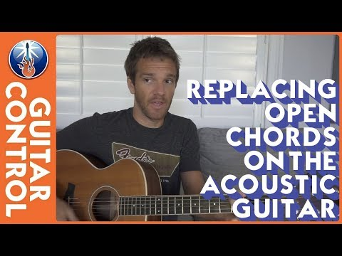 Replacing Open Chords on the Acoustic Guitar