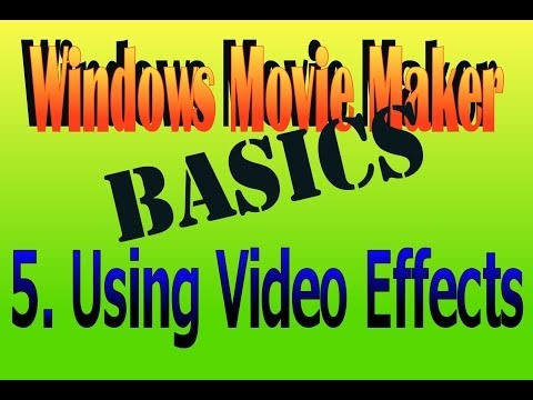 Video Effects: Movie Maker How To Basic 5.
