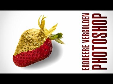 Erdbeere vergolden mit Photoshop (Tutorial für Anfänger)