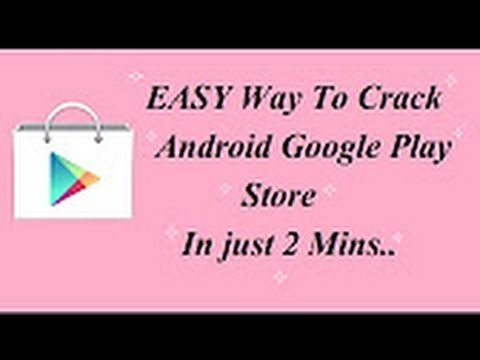 Easy Way To Crack and Hack Android Google Play Store in just 2mins