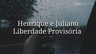 Henrique e Juliano - Liberdade Provisória (Letra)