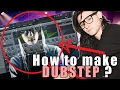 HOW TO MAKE DUBSTEP LIKE YOUR FAV PRODUCER??? [+Project File]