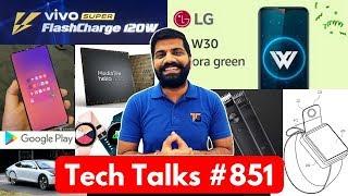 Tech Talks #851 - Vivo 120Watt, K20 Pro India, LG W30, Helio P65, Mi CC9, Realme 64MP, Jio Gigafiber