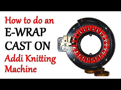 How to do an E-Wrap Cast On - Addi Express Knitting Machine | Yay For Yarn