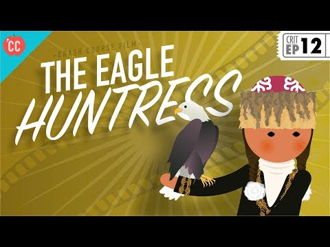 The Eagle Huntress: Crash Course Film Criticism #12