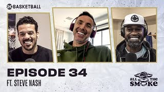 Steve Nash | Ep 34 | ALL THE SMOKE Full Episode | #StayHome with SHOWTIME Basketball