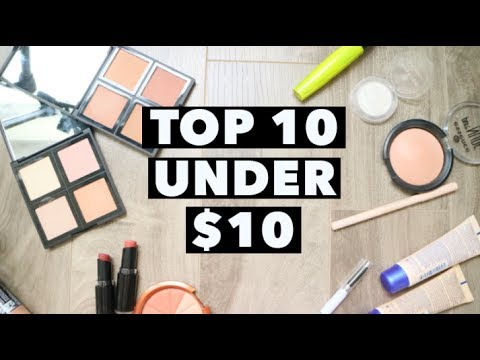 TOP 10 under $10 MAKEUP PRODUCTS