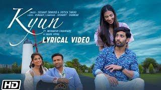 Kyun | Lyrical Video | Sushant (Rinkoo)| Jyotica Tangri | Meenakshi C | Latest Punjabi Song 2019