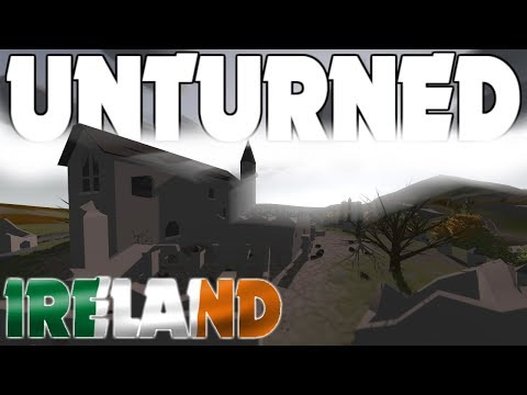 IRELAND IS FINALLY HERE! Unturned Update 3.23.9.0!