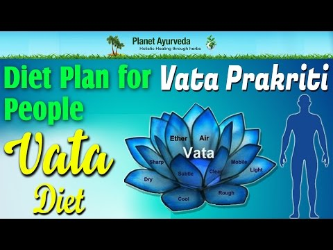 Diet Plan for Vata Prakriti People - Vata Diet