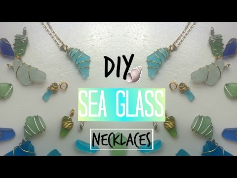 DIY Sea Glass Necklaces (no drilling involved)