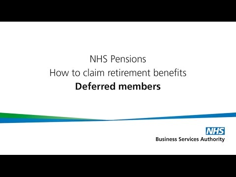 How to claim NHS Pension Retirement benefits: Deferred members