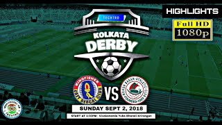 East Bengal FC 2-2 Mohun Bagan || FULL MATCH EXTENDED HIGHLIGHTS || CFL 2018 in 1080p HD