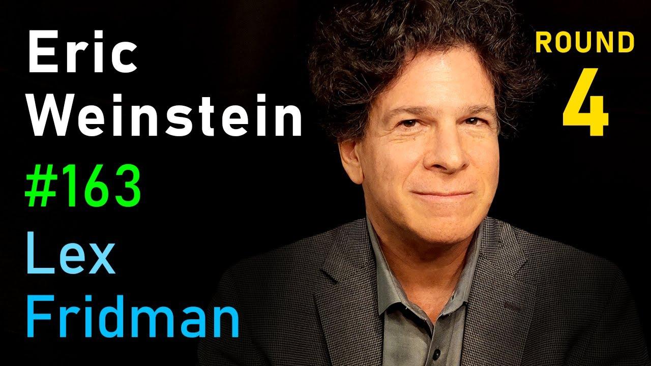 Eric Weinstein: Difficult Conversations, Freedom of Speech, and Physics | Lex Fridman Podcast #163