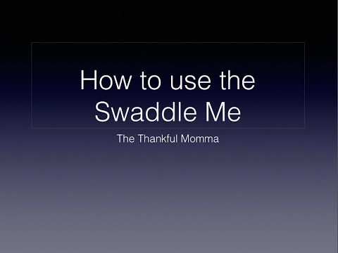 How to use Swaddle Me and Swaddle Pod