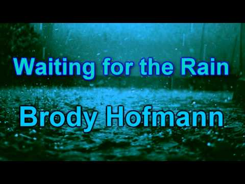 Waiting for the Rain (Instrumental Version) - Brody Hofmann