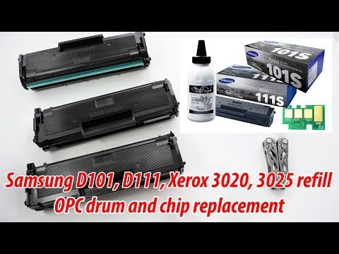 How to refill Samsung D101, D111 and Xerox 3020/3025 toner cartridges, OPC drum and chip replacement