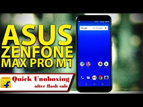 Asus Zenfone Max Pro M1 Quick Unboxing After Flash Sell on Flipkart