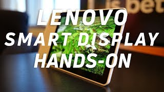 Lenovo Smart Display with Google Assistant hands on