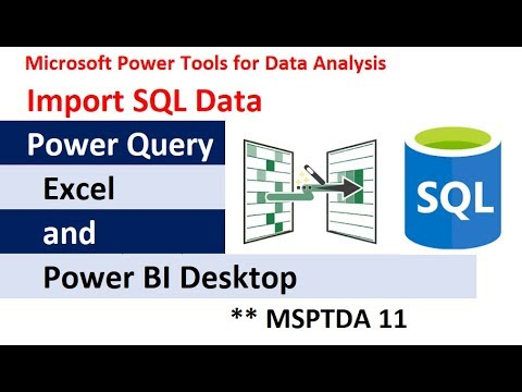 MSPTDA 11: Power Query to Import from SQL Server Database in Excel or Power BI Desktop