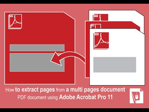 How to extract pages from a multi pages document PDF document using Adobe Acrobat Pro 11